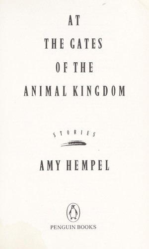 At the gates of the animal kingdom by Amy Hempel