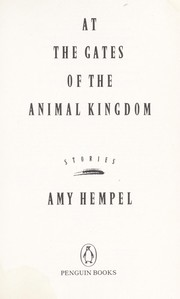 Cover of: At the gates of the animal kingdom | Amy Hempel