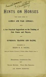 Cover of: Hints on horses, with short notes on camels and pack animals | H. P. Young