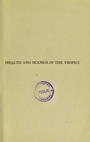 Cover of: Health and sickness in the tropics | Leonard Bostock