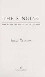 Cover of: The Singing: The Fourth Book of Pellinor (Pellinor Series)