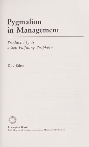 Pygmalion in management : productivity as a self-fulfilling prophecy by