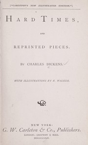 Cover of: Hard times, and Reprinted pieces | Charles Dickens