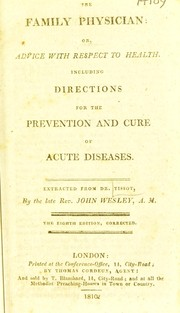 Cover of: The family physician; or, advice with respect to health. Including directions for the prevention and cure of acute diseases