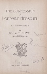 Cover of: The confession of Lorraine Herschel | N. T. Oliver