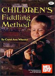 Cover of: Mel Bay Children's Fiddling Method Volume 1
