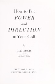Cover of: How to put power and direction in your golf. | Joe Novak