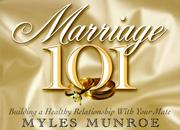 Cover of: Marriage 101: Building a Healthy Relationship With Your Mate