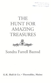 Cover of: The hunt for amazing treasures | Sondra Farrell Bazrod