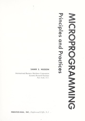 Microprogramming: principles and practices by Samir S. Husson