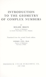 Cover of: Introduction to the geometry of complex numbers. | Roland Deaux