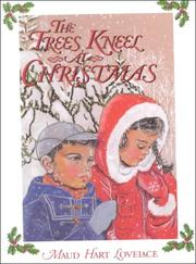 Cover of: The Trees Kneel at Christmas