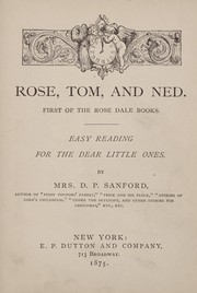 Cover of: Rose, Tom, and Ned | Sanford, D. P. Mrs