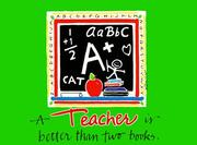 Cover of: A Teacher Is Better Than 2 Books (Great Quotations)