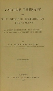 Cover of: Vaccine therapy and the opsonic method of treatment | R. W. Allen