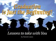 Cover of: Graduation Is Just the Beginning!