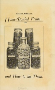 Cover of: Home-bottled fruits and how to do them