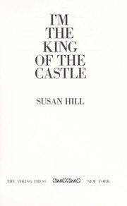 I'm the King of the Castle by Hill, Susan
