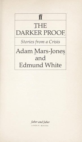 The darker proof : stories from a crisis by
