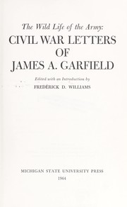 Cover of: The wild life of the Army: Civil War letters of James A. Garfield