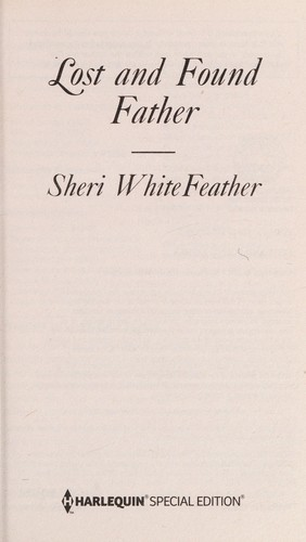 Lost and found father by Sheri Whitefeather