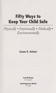 Cover of: Fifty ways to keep your child safe