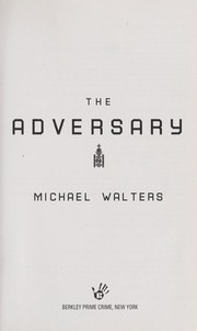 Cover of: The adversary | Mike Walters