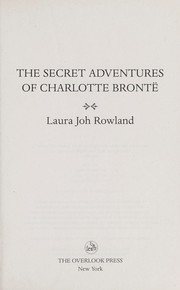 Cover of: The secret adventures of Charlotte Bronte