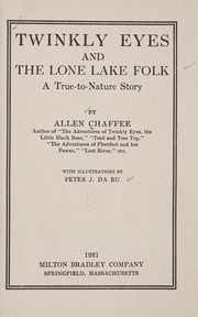 Cover of: Twinkly Eyes and the Lone Lake folk | Allen Chaffee