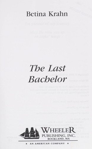 The last bachelor by Betina M. Krahn