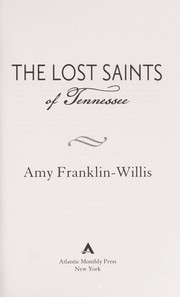 Cover of: The lost saints of Tennessee | Amy Franklin-Willis