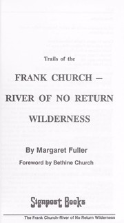 Trails of the Frank Church-River of No Return Wilderness by Fuller, Margaret