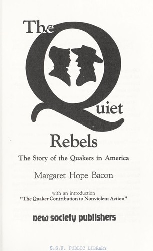 The Quiet Rebels by Margaret Hope Bacon