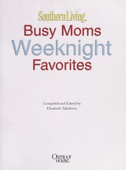 Cover of: Southern living busy moms weeknight favorites: [130 suppers your family will love]