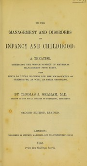 Cover of: On the management and disorders of infancy and childhood | Thomas John Graham