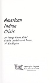 Cover of: American Indian crisis. | George Pierre
