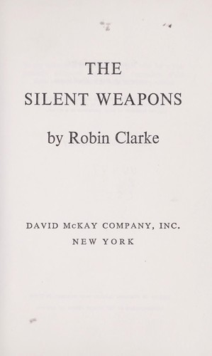 The silent weapons. by Clarke, Robin.
