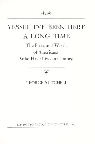 Yessir, I've been here a long time by Mitchell, George