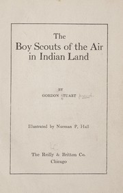 Cover of: The boy scouts of the air in Indian land | Stuart, Gordon.