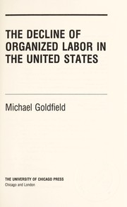 Cover of: The decline of organized labor in the United States
