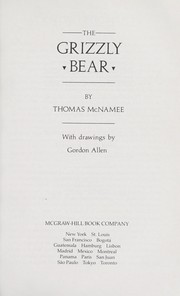 Cover of: The grizzly bear | Thomas McNamee