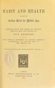 Cover of: Habit and health : a book of golden hints for middle age : with especial reference to ailments besetting professional and business men at the present day