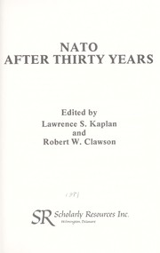 Cover of: NATO after thirty years | edited by Lawrence S. Kaplan and Robert W. Clawson.