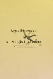 Cover of: Remollescences of a medical student : with an anthropophology of the author and A physician