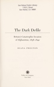 Cover of: The dark defile : Britain's catastrophic invasion of Afghanistan, 1838-1842 |