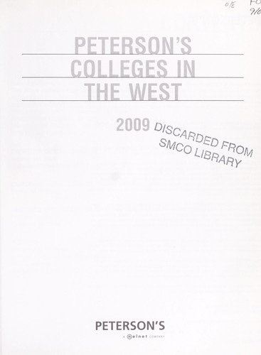 Peterson's colleges in the West 2009 by Peterson's (Firm : 2006- )