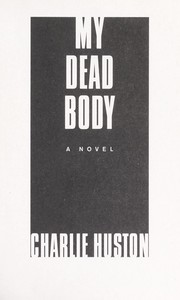 Cover of: My dead body | Charlie Huston