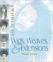 Cover of: The World of Wigs, Weaves, and Extensions