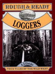 Rough and Ready Loggers by A. S. Gintzler
