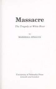 Cover of: Massacre, the tragedy at White River